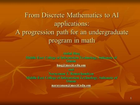 From Discrete Mathematics to AI applications: A progression path for an undergraduate program in math Abdul Huq Middle East College of Information Technology,