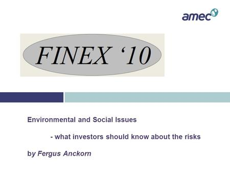 Environmental and Social Issues - what investors should know about the risks by Fergus Anckorn.