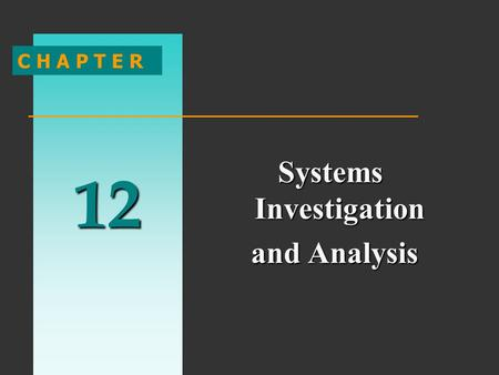 12 C H A P T E R Systems Investigation and Analysis and Analysis.