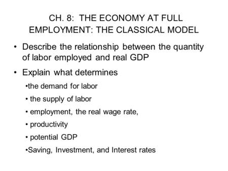 CH. 8: THE ECONOMY AT FULL EMPLOYMENT: THE CLASSICAL MODEL