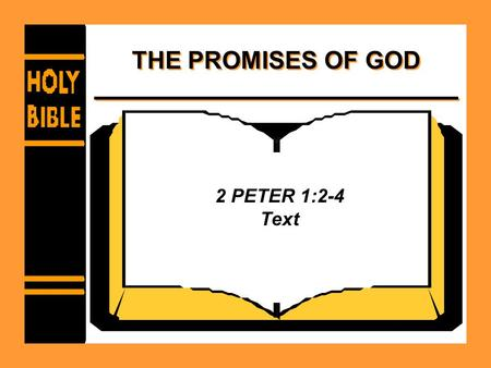 THE PROMISES OF GOD 2 PETER 1:2-4 Text. PROMISES - THE CHURCH New Testament Usage –Matthew 16:18 –Ephesians 1:22-23 –Acts 20:28 –Acts 2:47 –1 Corinthians.