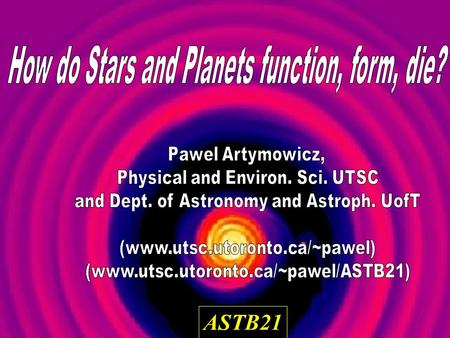 ASTB21. What's inside a star/<strong>planet</strong>? How does it shine/move? For how long and what happens afterwards? Are there any <strong>OTHER</strong> planetary systems? How many?
