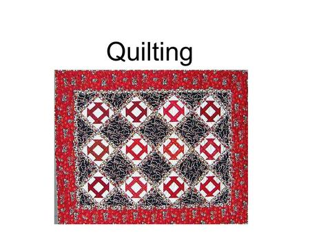 Quilting. Quilting is like putting puzzles together. Fabric strips are sewn together to make a fabric picture.