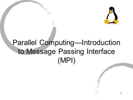 1 Parallel Computing—Introduction to Message Passing Interface (MPI)