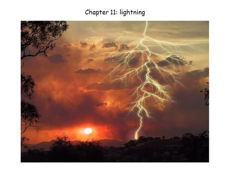 Chapter 11: lightning. this girl is charged !! Source: Halliday, Resnick, and Walker, Fundamentals of Physics.