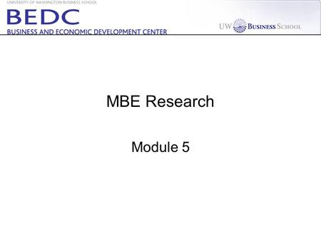 MBE Research Module 5. Week 1234567891011 Prepare for Kick-off Meeting Assign teams Team forming Review and execute consulting contract Interview and.