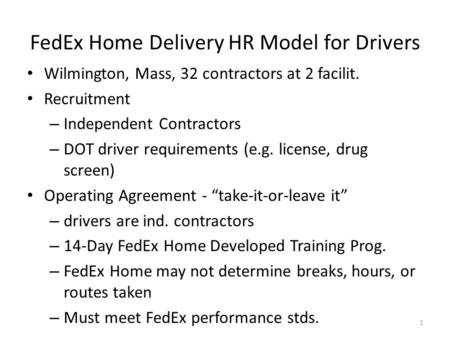FedEx Home Delivery HR Model for Drivers Wilmington, Mass, 32 contractors at 2 facilit. Recruitment – Independent Contractors – DOT driver requirements.