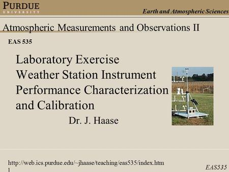 Earth and Atmospheric Sciences EAS535 Atmospheric Measurements and Observations II EAS 535