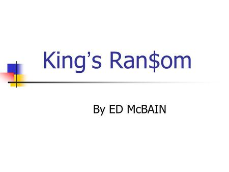 By ED McBAIN I Introduction I Introduction There were two crooks planning to kidnap a child of Douglas King. But they made a big mistake of catching.