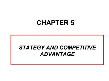 STATEGY AND COMPETITIVE ADVANTAGE