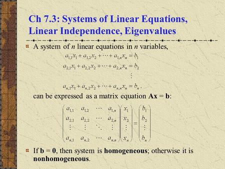 Ch 7.3: Systems of Linear Equations, Linear Independence, Eigenvalues