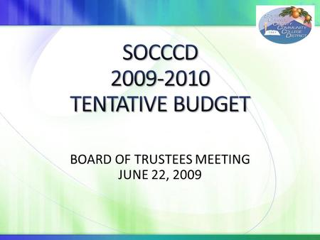 BOARD OF TRUSTEES MEETING JUNE 22, 2009. General Fund (GF): $216.8 Million, Including: Unrestricted GF: $198.6 Million Restricted GF: $18.2 Million Other.