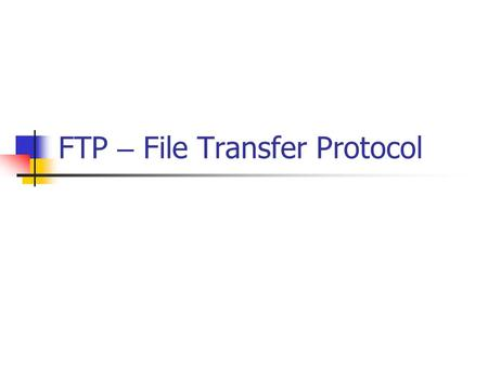 FTP – File Transfer Protocol. 5 דברים שלא ידעתם על FTP FTP is commonly run on two ports, 20 and 21.ports FTP run exclusively over TCP.TCP FTP is separated.