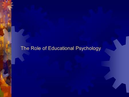 The Role of Educational Psychology