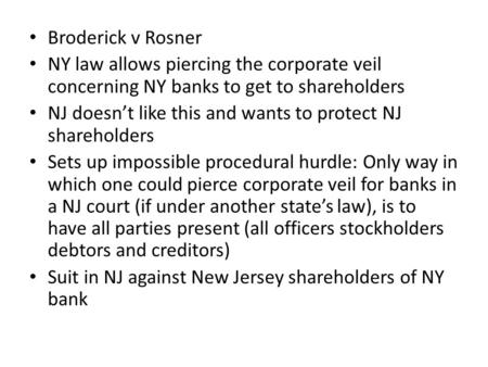 Broderick v Rosner NY law allows piercing the corporate veil concerning NY banks to get to shareholders NJ doesn't like this and wants to protect NJ shareholders.