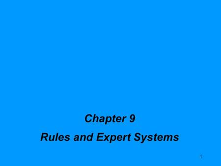 Rules and Expert Systems