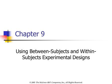 Using Between-Subjects and Within-Subjects Experimental Designs