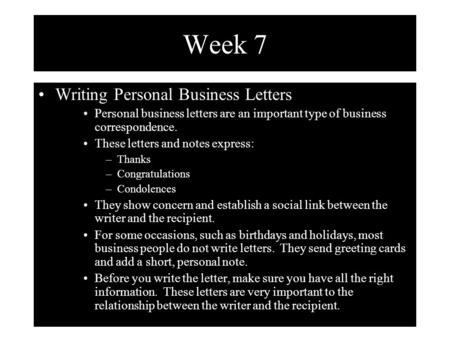 Week 7 Writing Personal Business Letters