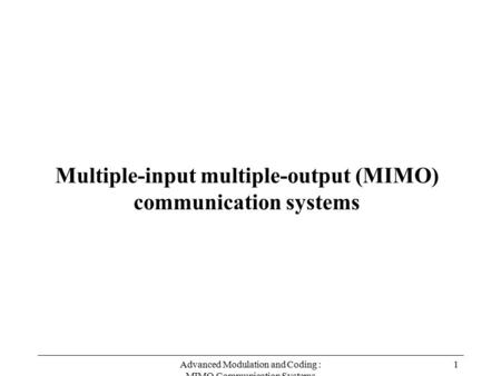 Multiple-input multiple-output (MIMO) communication systems