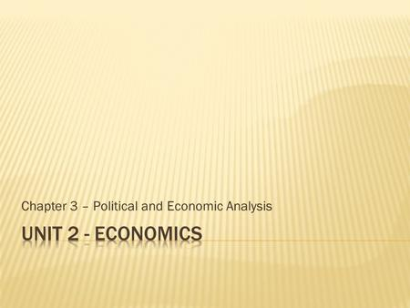 Chapter 3 – Political and Economic Analysis