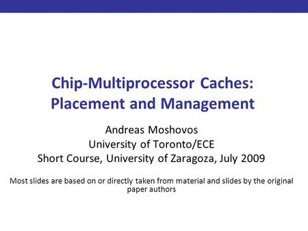 Chip-Multiprocessor Caches: Placement and <strong>Management</strong>