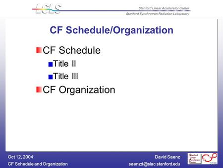 David Saenz CF Schedule and Oct 12, 2004 CF Schedule/Organization CF Schedule Title II Title III CF Organization.