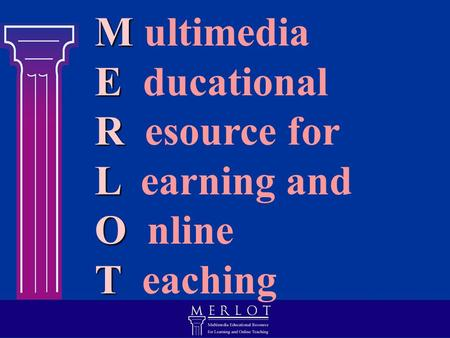 M M ultimedia E E ducational R R esource for L L earning and O O nline T T eaching.