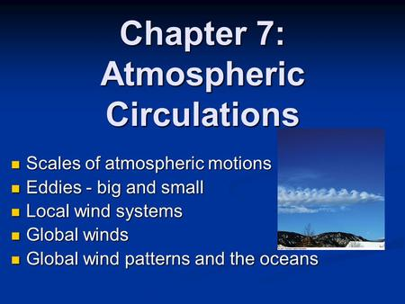 Chapter 7: Atmospheric Circulations