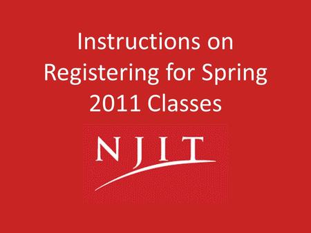 Instructions on Registering for Spring 2011 Classes.