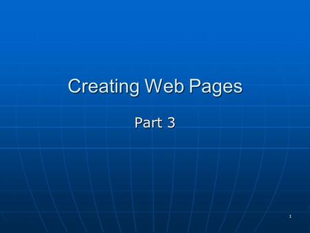 1 Creating Web Pages Part 3. 2 CASCADING STYLE SHEETS (CSS): What exactly are they? Set of rules that define how a web browser should display an HTML.