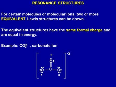 Example: CO3 , carbonate ion