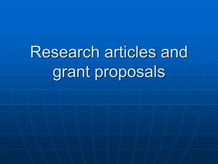 Research articles and grant proposals. Grants Why grants are important to agencies Why grants are important to agencies Review process Review process.