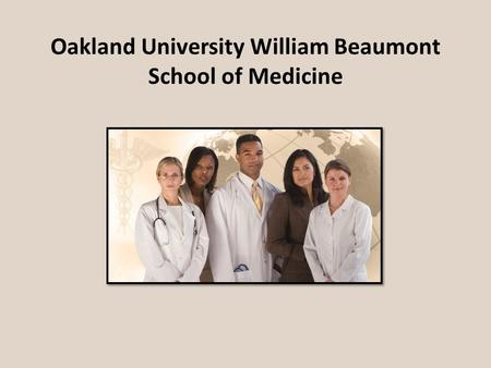 Oakland University William Beaumont School of Medicine.