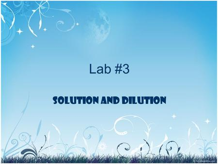 Lab #3 Solution and Dilution. Outline -Concentration units Molar Concentration. Normal Concentration. - Dilution.