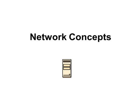 Network Concepts. Networks LAN WAN Main Concepts n Protocol n Media n Topology.