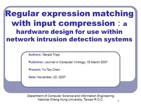 1 Regular expression matching with input compression : a hardware design for use within network intrusion detection systems Department of Computer Science.