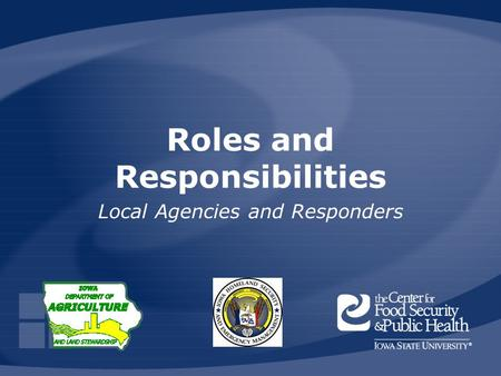 Roles and Responsibilities Local Agencies and Responders.