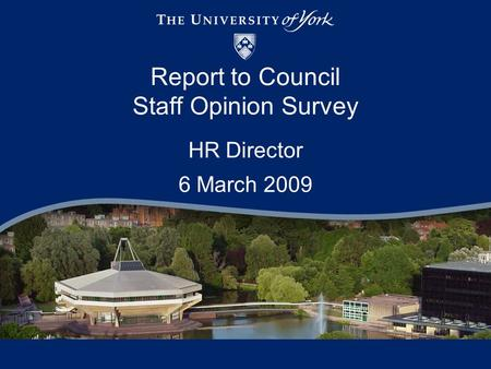 Report to Council Staff Opinion Survey HR Director 6 March 2009.