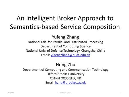 An Intelligent Broker Approach to Semantics-based Service Composition Yufeng Zhang National Lab. for Parallel and Distributed Processing Department of.