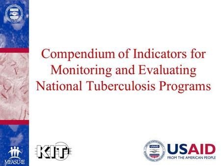 Compendium of Indicators for Monitoring and Evaluating National Tuberculosis Programs.