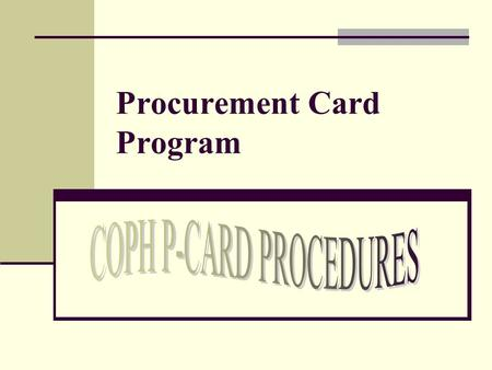 Procurement Card Program. Overview Certification training is required for all PCard users. PCard users must have a designated reconciler and backup reconciler.