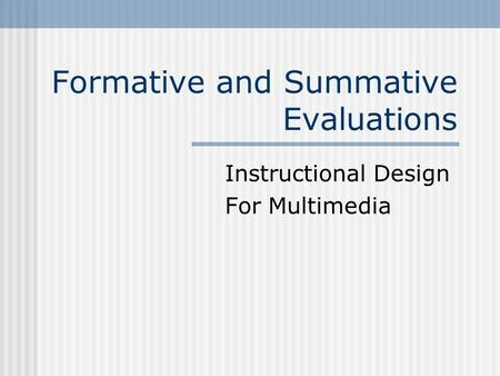 Formative and Summative Evaluations
