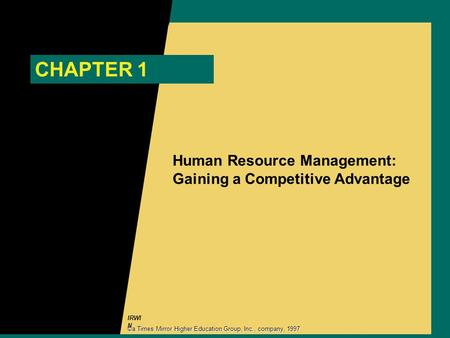 CHAPTER 1 Human Resource Management: Gaining a Competitive Advantage