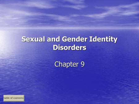Sexual and Gender Identity Disorders Chapter 9. Sexual and Gender Identity Disorders: An Overview gender identity disorders sexual dysfunctions –sexual.