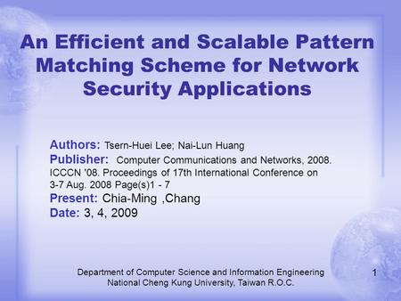 An Efficient and Scalable Pattern Matching Scheme for Network Security Applications Department of Computer Science and Information Engineering National.