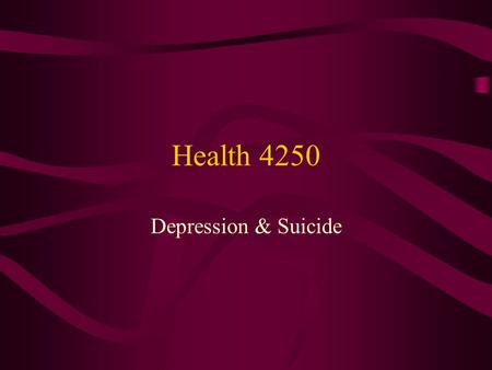 Health 4250 Depression & Suicide. Symptoms Emotional manifestations Cognitive manifestations Motivational symptoms Physical symptoms Girls and boys.