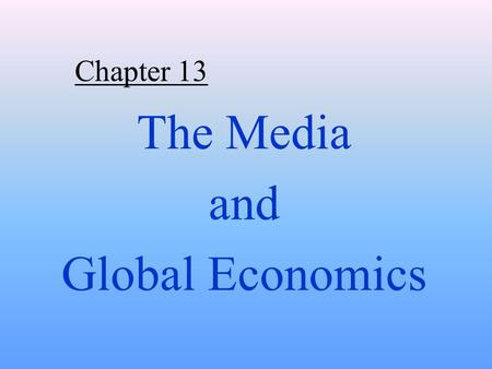 The Media and Global Economics