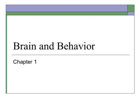 Brain and Behavior Chapter 1.
