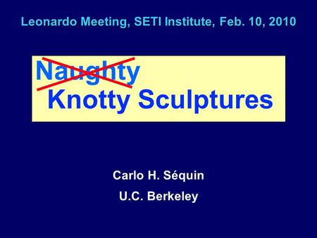 Leonardo Meeting, SETI Institute, Feb. 10, 2010