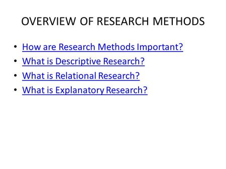 OVERVIEW OF RESEARCH METHODS